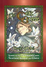 The Celtic Breeze: Stories of the Otherworld from Scotland, Ireland, and Wales (World Folklore Series)