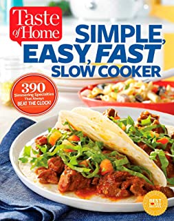 Taste of Home Simple, Easy, Fast Slow Cooker: 385 slow-cooked recipes that beat the clock