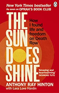 The Sun Does Shine: How I Found Life and Freedom on Death Row (Oprah's Book Club Summer 2018 Selection)