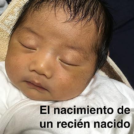 Amazon.com: El nacimiento de un recién nacido (Spanish Edition ...