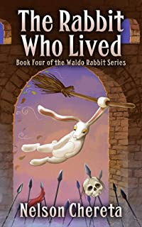 The Rabbit Who Lived: Book Four of the Waldo Rabbit Series