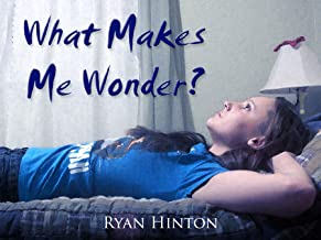 What Makes Me Wonder?: Philosophical Questions that Keep Teenagers Awake at Night (English Edition)