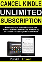 Cancel Kindle Unlimited Subscription: A concise guide on how to cancel your Kindle Unlimited Membership immediately for th...