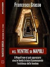 Nel ventre di Napoli (Francesco Grasso L'ingegnere delle Storie) (Italian Edition)
