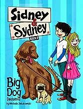 Big Dog Decisions (Sidney & Sydney)