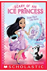 Snow Place Like Home (Diary of an Ice Princess #1) Kindle Edition