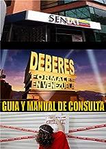 GUIA DE LOS DEBERES FORMALES TRIBUTARIOS EN VENEZUELA: MANUAL Y GUÍA DE CONSULTA (Spanish Edition)