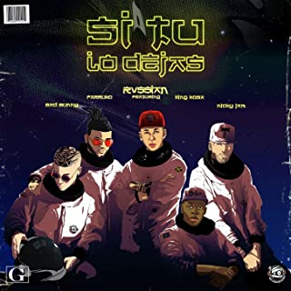 Si Tu Lo Dejas (feat. Bad Bunny, Farruko, Nicky Jam & King Kosa) [Explicit]