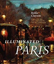 Illuminated Paris: Essays on Art and Lighting in the Belle Époque
