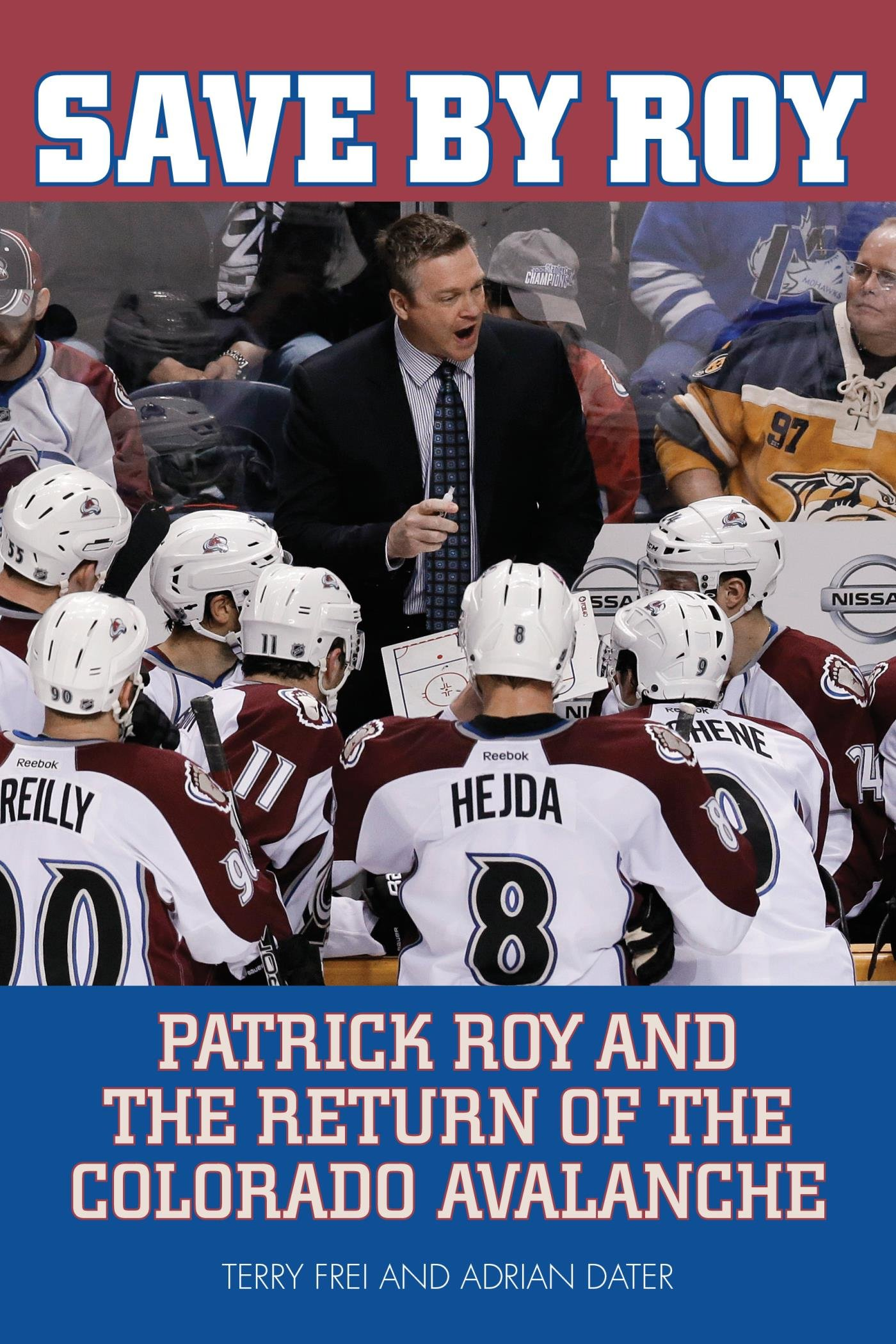 Save by Roy: Patrick Roy and the Return of the Colorado Avalanche (English Edition)