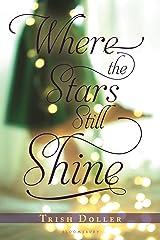 Where the Stars Still Shine Kindle Edition