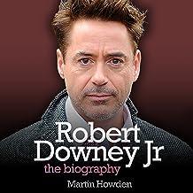 Robert Downey, Jr.: The Biography