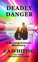 Deadly Danger (A Seeing Colors Mystery Book 2)