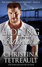 Bidding On The Billionaire (The Sherbrookes of Newport Book 8)