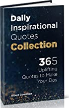 Daily Inspirational Quotes Collection: 365 Uplifting Quotes to Make Your Day (English Edition)