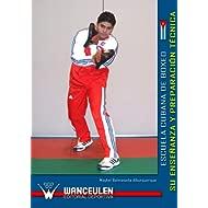 Escuela cubana de boxeo: su enseñanza y preparación técnica (Spanish Edition)