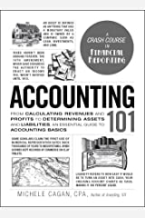 Accounting 101: From Calculating Revenues and Profits to Determining Assets and Liabilities, an Essential Guide to Accounting Basics (Adams 101) (English Edition) eBook Kindle