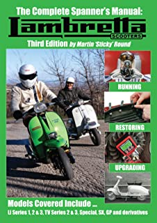 The Complete Spanner's Manual: Lambretta Scooters: Third Edition