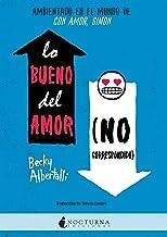 Lo bueno del amor (no correspondido) (Spanish Edition)