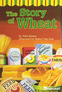 Harcourt School Publishers Trophies: Advanced-Level Grade 4 the Story/Wheat