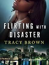 Flirting with Disaster: A Novella
