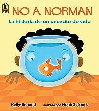 No a Norman: La historia de un pececito dorado (Spanish Edition)