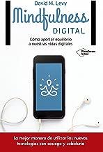 Mindfulness digital: Cómo aportar equilibrio a nuestras vidas digitales (Spanish Edition)