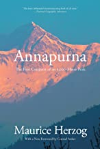 Annapurna: The First Conquest of an 8,000-Meter Peak (26,493 Feet)