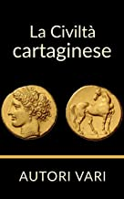 La Civiltà Cartaginese (Italian Edition)