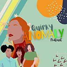 The Quirky Anomaly Podcast