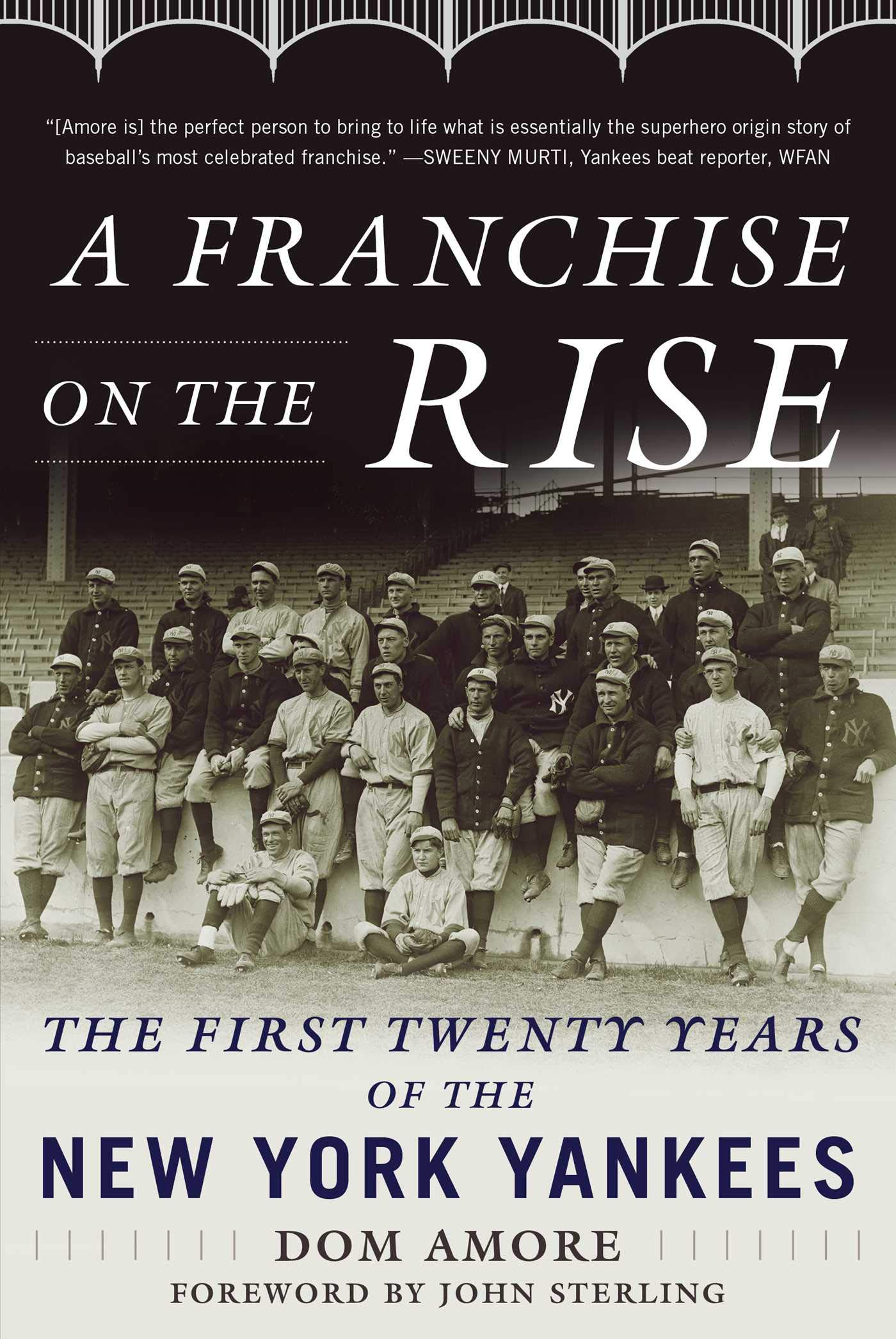 A Franchise On The Rise: The First Twenty Years Of The New York Yankees (English Edition)