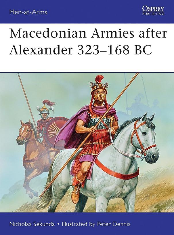 噴火受け入れるキルスMacedonian Armies after Alexander 323–168 BC (Men-at-Arms Book 477) (English Edition)