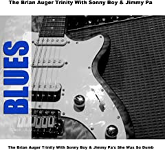 The Brian Auger Trinity With Sonny Boy & Jimmy Pa's She Was So Dumb