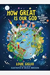 How Great Is Our God: 100 Indescribable Devotions About God and Science (Indescribable Kids) Kindle Edition
