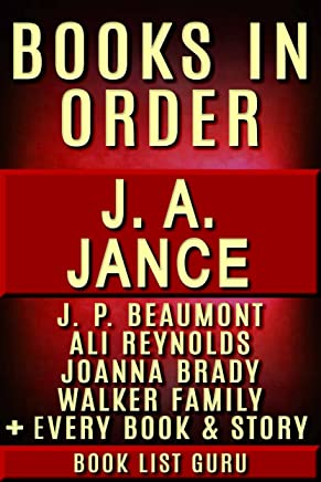 JA Jance Books in Order: JP Beaumont series, Ali Reynolds series, Ali Reynolds short stories, Joanna Brady series, Joanna Brady short stories, all short ... (Series Order Book 16) (English Edition)