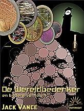 De Wereldbedenker en andere verhalen (Het Verzameld Werk van Jack Vance Book 1)