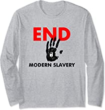 End Modern Slavery Support Anti-Human Trafficking Awareness Long Sleeve T-Shirt
