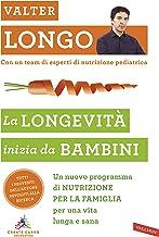 La longevità inizia da bambini. Un nuovo programma di nutrizione per la famiglia per una vita lunga e sana