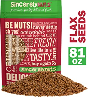 Sincerely Nuts Brown Flax Seed- (5 LB) Vegan, Kosher & Gluten-Free Food-Fiber-Rich Addition to Baked Goods, Salads & More-Plant-Powered Essential Fatty Acid-Add to Granola, Trail Mix, and Protein