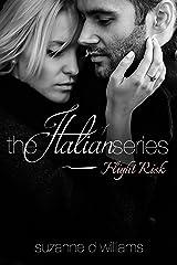 Flight Risk (The Italian Series Book 1) Kindle Edition