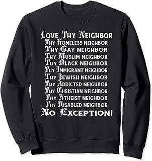 Love Thy Neighbor Sweatshirt Christian Inspiration Gift