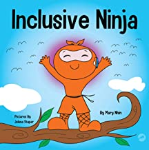 Inclusive Ninja : An Anti-bullying Children's Book About Inclusion, Compassion, and Diversity (Ninja Life Hacks 17)