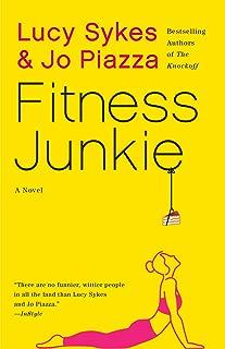 Fitness Junkie: A Novel