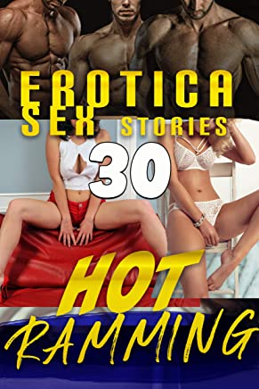 HOT RAMMING : 30 EROTICA SEX STORIES COLLECTION (English Edition)