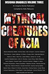 Mythical Creatures of Asia (Insignia Drabbles Book 3) Kindle Edition