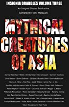 Mythical Creatures of Asia (Insignia Drabbles Book 3)