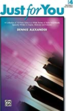 Just for You, Bk 4: A Collection of 10 Piano Solos in a Wide Variety of Styles and Moods Specially Written to Inspire, Motivate, and Entertain