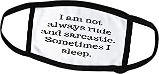 3dRose 3DRose Gabriella-Quote - Image of I Am Not Always Rude and Sarcastic Sometimes I Sleep Quote - Face Masks (fm_317833_1)
