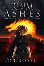 Realm of Ashes: The Famine Cycle, Book 2 - An Immersive Epic Fantasy Series of Political Intrigue and Mystery