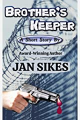 Brother's Keeper: Grand Prize Winner - 2020 RRBC 90-Day Alpha/Omega Beginning To End International Short Story Contest! Kindle Edition